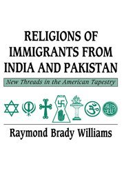 9780521351560: Religions of Immigrants from India and Pakistan: New Threads in the American Tapestry