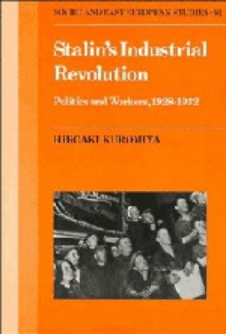9780521351577: Stalin's Industrial Revolution: Politics and Workers, 1928-1931 (Cambridge Russian, Soviet and Post-Soviet Studies)