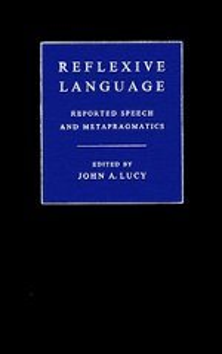 9780521351645: Reflexive Language: Reported Speech and Metapragmatics