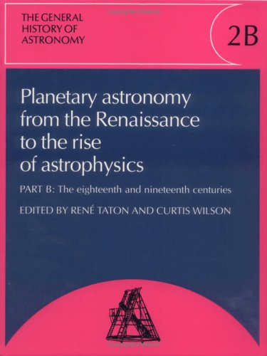 9780521351683: The General History of Astronomy: Volume 2, Planetary Astronomy from the Renaissance to the Rise of Astrophysics (Vol 2)