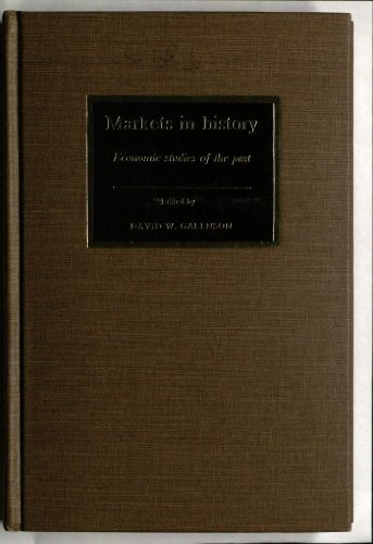 9780521352000: Markets in History: Economic Studies of the Past