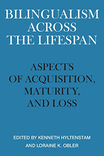 Bilingualism Across the Lifespan: Aspects of Acquisition,: Kenneth Hyltenstam and