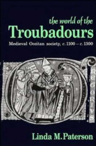 The World of the Troubadours: Medieval Occitan: Linda M. Paterson