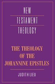 9780521352468: The Theology of the Johannine Epistles (New Testament Theology)