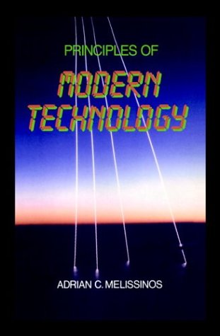 Principles of Modern Technology: Adrian C. Melissinos