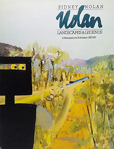 Sidney Nolan: Landscapes and Legends: A Retrospective: Clark, Jane