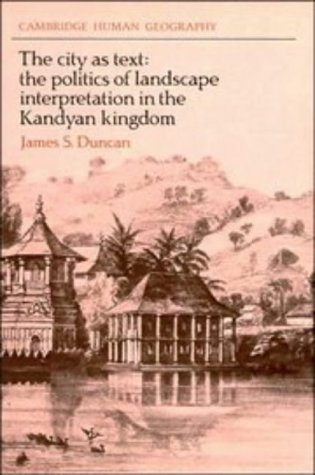 9780521353052: The City as Text: The Politics of Landscape Interpretation in the Kandyan Kingdom (Cambridge Human Geography)