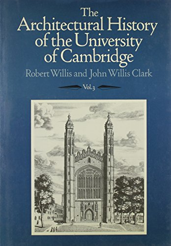 9780521353229: 003: The Architectural History of the University of Cambridge and of the Colleges of Cambridge and Eton, Vol. III (Architectural History of the University of Cambridge & Colle) (Volume 3)
