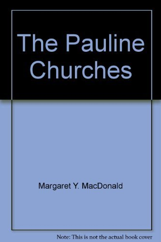 9780521353373: The Pauline Churches: A Socio-Historical Study of Institutionalization in the Pauline and Deutrero-Pauline Writings (Society for New Testament Studies Monograph Series)