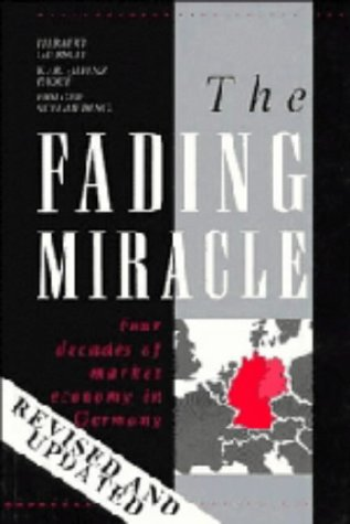 9780521353519: The Fading Miracle: Four Decades of Market Economy in Germany (Cambridge Studies in Economic Policies and Institutions)