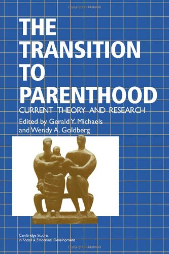 The Transition to Parenthood: Current Theory and Research (Cambridge Studies in Social and ...