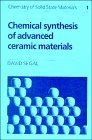 9780521354363: Chemical Synthesis of Advanced Ceramic Materials (Chemistry of Solid State Materials)