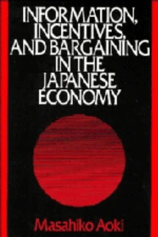 9780521354738: Information, Incentives and Bargaining in the Japanese Economy: A Microtheory of the Japanese Economy