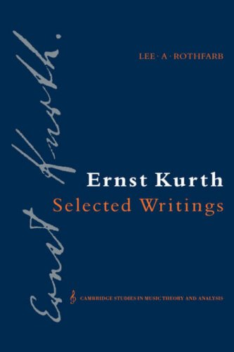 9780521355223: Ernst Kurth: Selected Writings (Cambridge Studies in Music Theory and Analysis)
