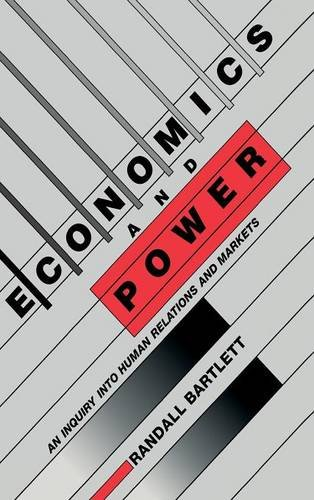 9780521355629: Economics and Power: An Inquiry into Human Relations and Markets