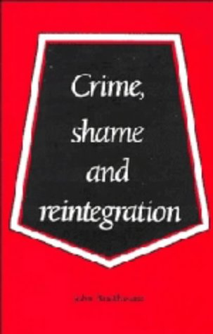 9780521355674: Crime, Shame and Reintegration