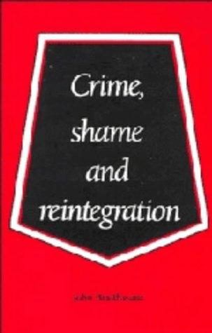 9780521355674: Crime, Shame and Reintegration