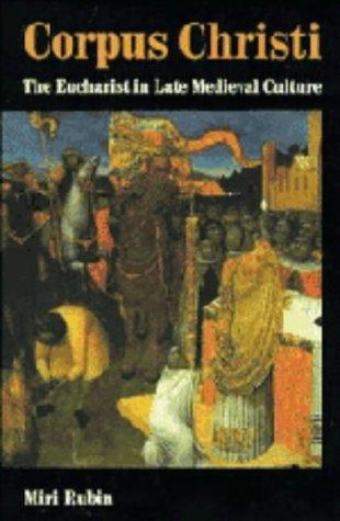 9780521356053: Corpus Christi: The Eucharist in Late Medieval Culture