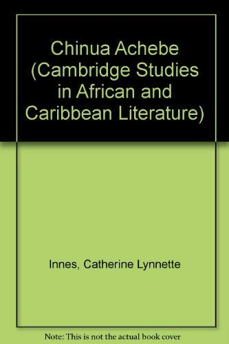 9780521356237: Chinua Achebe (Cambridge Studies in African and Caribbean Literature)