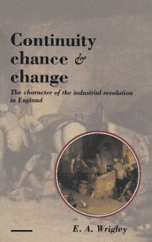 9780521356480: Continuity, Chance and Change: The Character of the Industrial Revolution in England