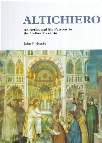 9780521356497: Altichiero: An Artist and his Patrons in the Italian Trecento