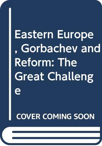 9780521356633: Eastern Europe, Gorbachev and Reform: The Great Challenge