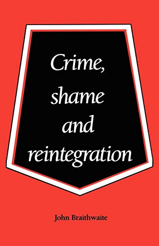 9780521356688: Crime, Shame and Reintegration