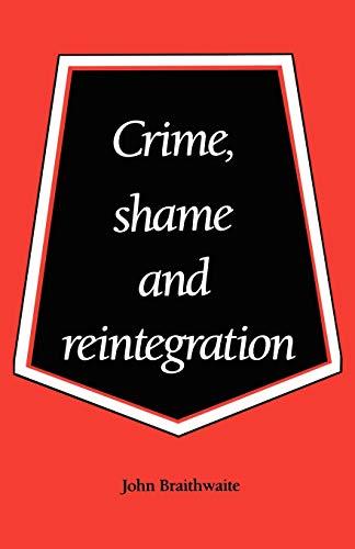 9780521356688: Crime, Shame and Reintegration