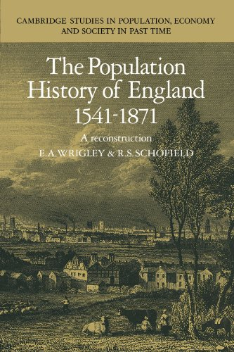 9780521356886: The Population History of England 1541-1871: A Reconstruction (Cambridge Studies in Population, Economy and Society in Past Time)