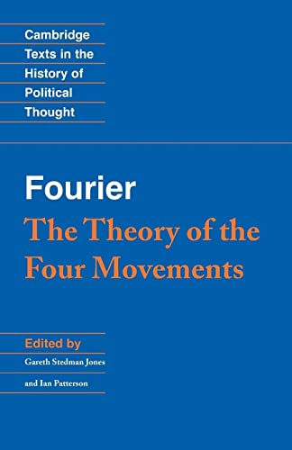 9780521356930: Fourier: 'The Theory of the Four Movements' (Cambridge Texts in the History of Political Thought)