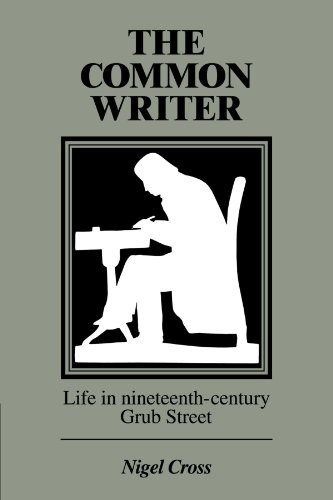 9780521357210: The Common Writer: Life in Nineteenth-Century Grub Street