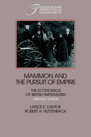 9780521357234: Mammon and the Pursuit of Empire Abridged Edition: The Economics of British Imperialism (Interdisciplinary Perspectives on Modern History)