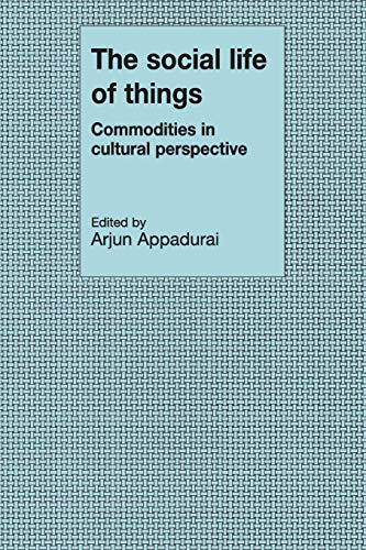 9780521357265: The Social Life of Things Paperback: Commodities in Cultural Perspective (Cambridge Studies in Social and Cultural Anthropology)