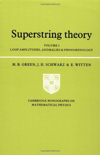 9780521357531: Superstring Theory: Volume 2, Loop Amplitudes, Anomalies and Phenomenology (Cambridge Monographs on Mathematical Physics)