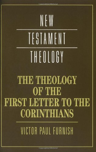 9780521358071: The Theology of the First Letter to the Corinthians (New Testament Theology)