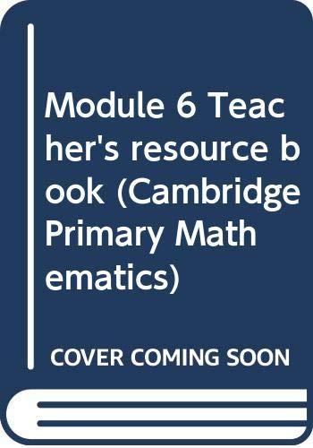 9780521358286: Module 6 Teacher's resource book (Cambridge Primary Mathematics)