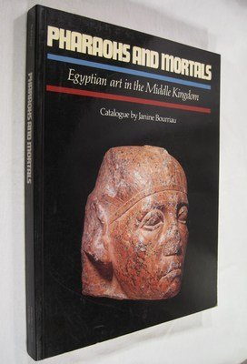 Pharaohs and Mortals: Egyptian Art in the Middle Kingdom (Fitzwilliam Museum Publications): ...