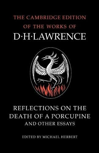9780521358477: Reflections on the Death of a Porcupine and Other Essays (The Cambridge Edition of the Works of D. H. Lawrence)