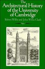 The Architectural History of the University of Cambridge. Volume 1.: Willis, Robert ; Clark, John ...