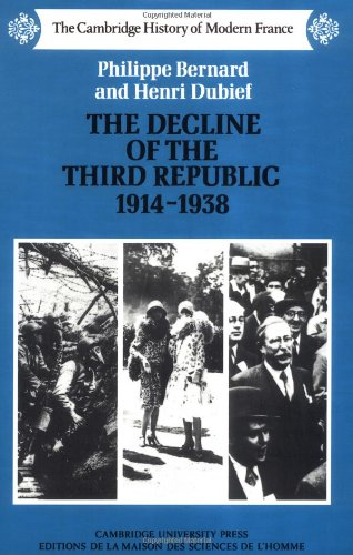 9780521358545: The Decline of the Third Republic, 1914 - 1938 (The Cambridge History of Modern France)