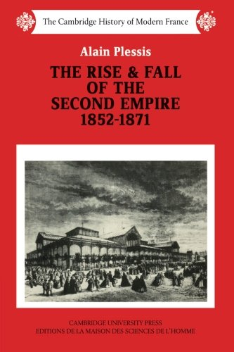 9780521358569: The Rise and Fall of the Second Empire, 1852–1871 (The Cambridge History of Modern France)