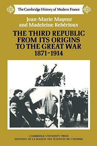 9780521358576: The Third Republic from its Origins to the Great War, 1871-1914
