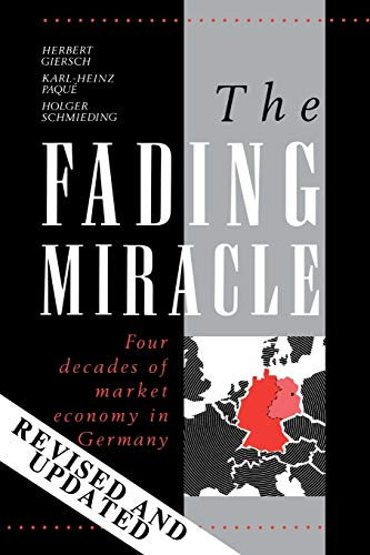 9780521358699: The Fading Miracle: Four Decades of Market Economy in Germany (Cambridge Studies in Economic Policies and Institutions)
