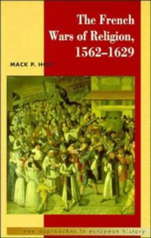 9780521358736: The French Wars of Religion, 1562-1629