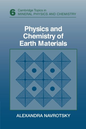 Physics and Chemistry of Earth Materials (Cambridge Topics in Mineral Physics and Chemistry): ...
