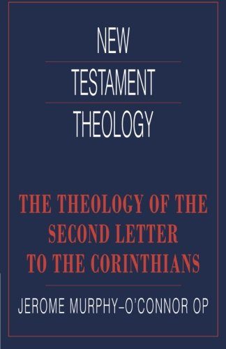 9780521358989: The Theology of the Second Letter to the Corinthians (New Testament Theology)