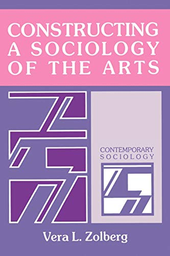 9780521359597: Constructing a Sociology of the Arts (Contemporary Sociology)