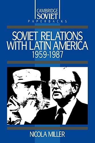 9780521359795: Soviet Relations with Latin America, 1959-1987 (Cambridge Soviet Paperbacks)