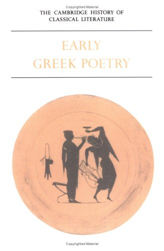9780521359818: The Cambridge History of Classical Literature: Volume 1, Greek Literature, Part 1, Early Greek Poetry Paperback: Greek Literature v. 1