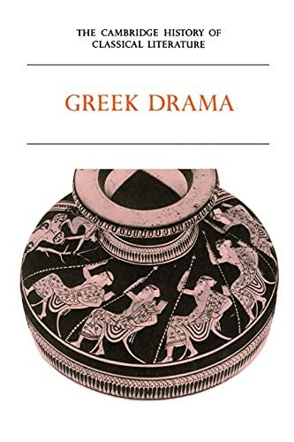 9780521359825: The Cambridge History of Classical Literature: Volume 1, Greek Literature, Part 2, Greek Drama Paperback: Greek Literature v. 1